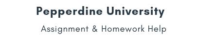 Pepperdine University Assignment &Homework Help
